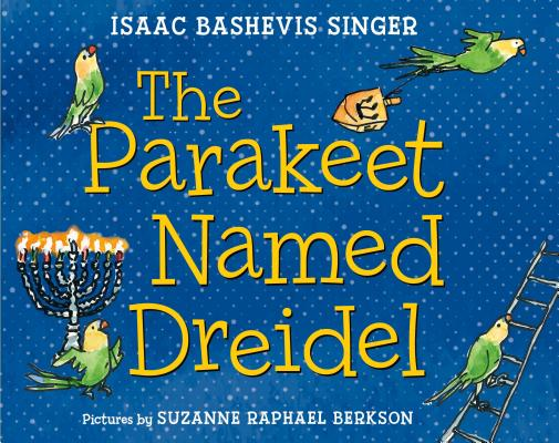 The Parakeet Named Dreidel: A Picture Book Cover Image
