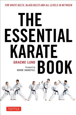 The Essential Karate Book: For White Belts, Black Belts and All Levels in Between [Online Companion Video Included] Cover Image