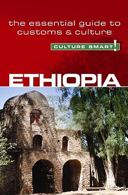 Ethiopia - Culture Smart!: The Essential Guide to Customs & Culture Cover Image
