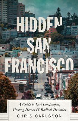 HIDDEN SAN FRANCISCO - By Chris Carlsson