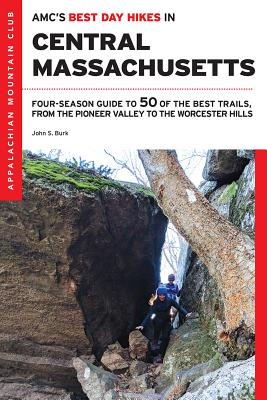 Amc's Best Day Hikes in Central Massachusetts: Four-Season Guide to 50 of the Best Trails, from the Pioneer Valley to the Worcester Hills Cover Image