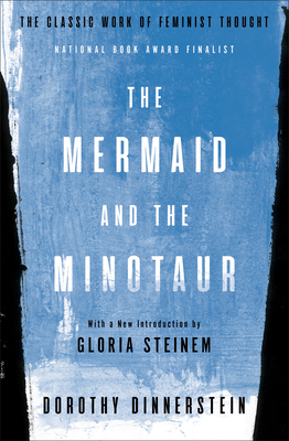The Mermaid and the Minotaur: The Classic Work of Feminist Thought Cover Image