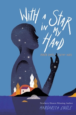 With a Star in My Hand: Rubén Darío, Poetry Hero Cover Image