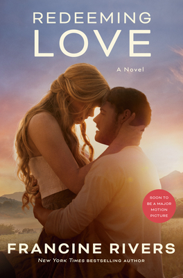 Redeeming Love (Movie Tie-In): A Novel Cover Image