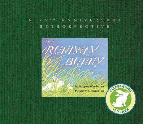 The Runaway Bunny: A 75th Anniversary Retrospective Cover Image