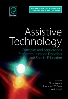 Assistive Technology: Principles and Applications for Communication Disorders and Special Education (Augmentative and Alternative Communications Perspectives #4) Cover Image