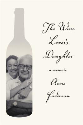 The Wine Lover's Daughter: A Memoir Cover Image