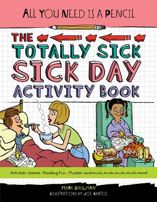 All You Need Is a Pencil: The Totally Sick Sick-Day Activity Book Cover Image