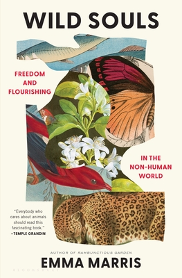 Wild Souls: Freedom and Flourishing in the Non-Human World Cover Image
