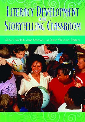 Literacy Development in the Storytelling Classroom Cover Image