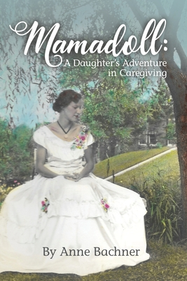 Mamadoll: A Daughter's Adventure in Caregiving Cover Image