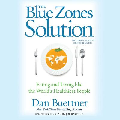 The Blue Zones Solution Lib/E: Eating and Living Like the World's Healthiest People Cover Image
