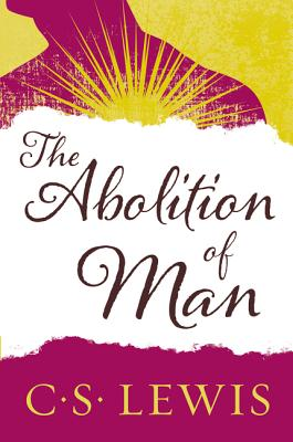 The Abolition of Man: Readings for Meditation and Reflection Cover Image