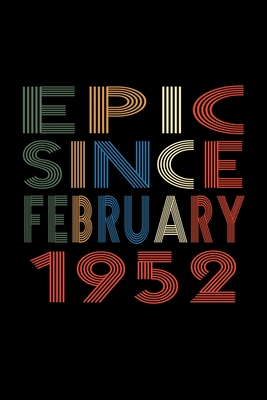 Epic Since February 1952: Birthday Gift for 68 Year Old Men and Women Cover Image