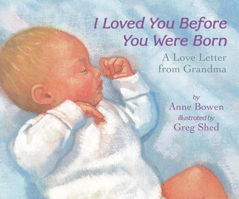 I Loved You Before You Were Born Board Book: A Love Letter from Grandma Cover Image