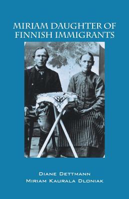 Miriam Daughter of Finnish Immigrants Cover