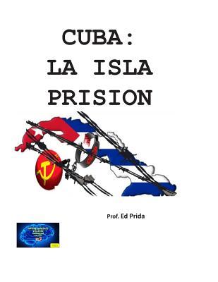 Cuba: LA ISLA PRISION: La URSS/Rusia emplazan su fortaleza en Cuba, y para mantenerla empobrecen y encarcelan a millones de Cover Image