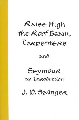 Raise High the Roof Beam, Carpenters and Seymour: An Introduction Cover Image