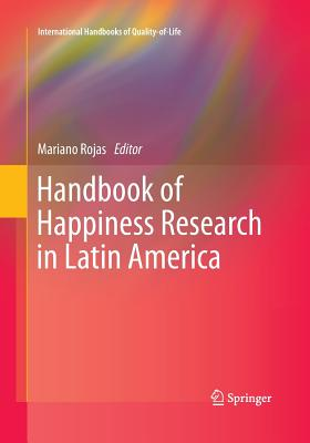 Handbook of Happiness Research in Latin America (International Handbooks of Quality-Of-Life) Cover Image