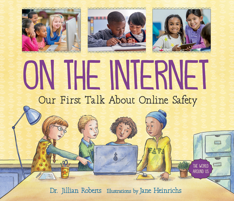 On the Internet: Our First Talk about Online Safety (World Around Us #3) Cover Image