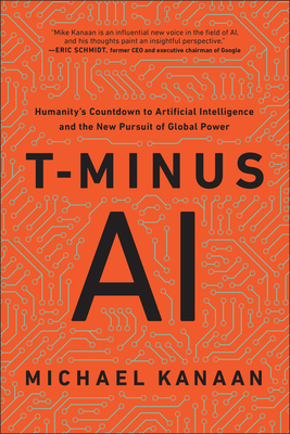 T-Minus AI: Humanity's Countdown to Artificial Intelligence and the New Pursuit of Global Power Cover Image
