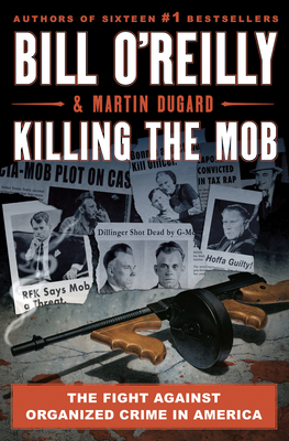 Killing the Mob: The Fight Against Organized Crime in America Cover Image