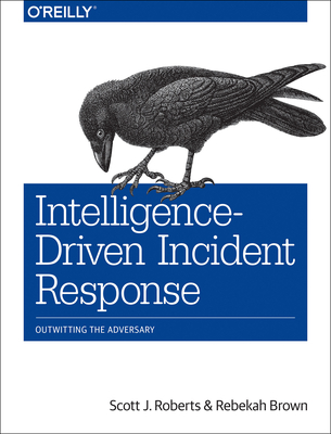 Intelligence-Driven Incident Response: Outwitting the Adversary Cover Image