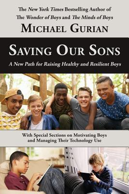 Saving Our Sons: A New Path for Raising Healthy and Resilient Boys Cover Image