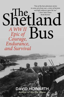 The Shetland Bus: A WWII Epic Of Courage, Endurance, and Survival Cover Image