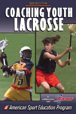 Coaching Youth Lacrosse - 2nd Edition Cover Image