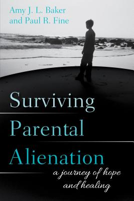 Surviving Parental Alienation: A Journey of Hope and Healing Cover Image