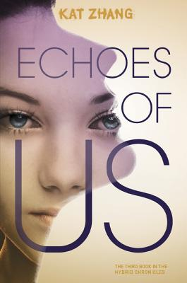 Cover for Echoes of Us (Hybrid Chronicles #3)