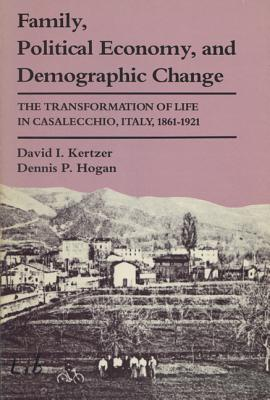 Family, Political Economy, and Demographic Change: The Transformation of Life in Casalecchio, Italy, 1861–1921 (Life Course Studies) Cover Image
