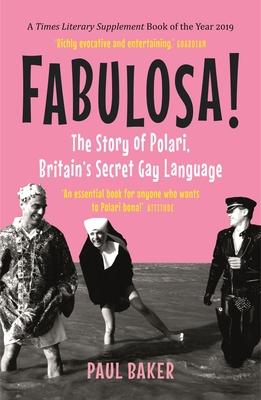 Fabulosa!: The Story of Polari, Britain's Secret Gay Language Cover Image