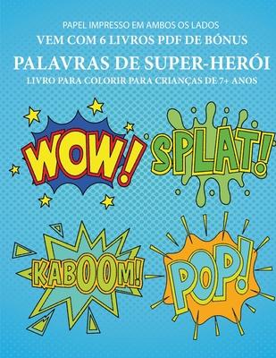 Livro para colorir para crianças de 7+ anos (Palavras de super-herói): Este livro tem 40 páginas coloridas sem stress para reduzir a frustração e melh Cover Image