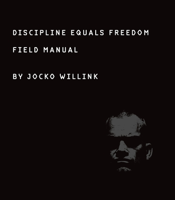 Discipline Equals Freedom: Field Manual Cover Image