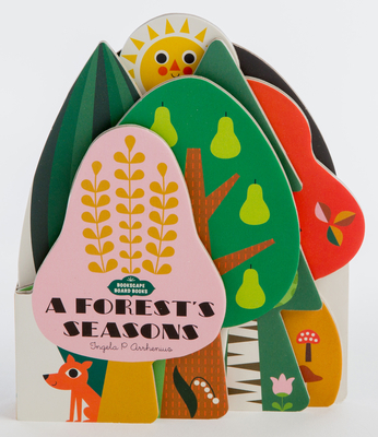 Bookscape Board Books: A Forest's Seasons: (Colorful Children?s Shaped Board Book, Forest Landscape Toddler Book) Cover Image