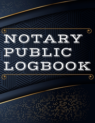 Notary Public Log Book: Notary Book To Log Notorial Record Acts By A Public Notary Vol-2 Cover Image