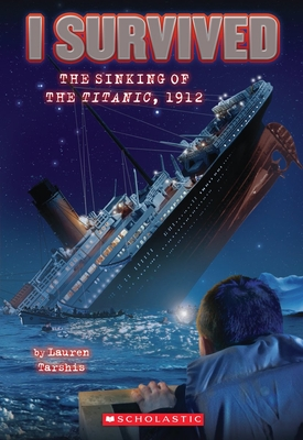 I Survived the Sinking of the Titanic, 1912 (I Survived #1) Cover Image