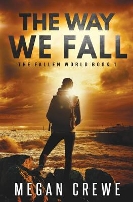The Way We Fall (Fallen World #1) Cover Image