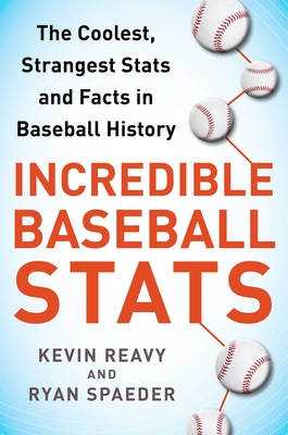 Incredible Baseball Stats: The Coolest, Strangest Stats and Facts in Baseball History Cover Image