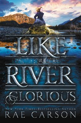 Like a River Glorious (Gold Seer Trilogy #2) cover