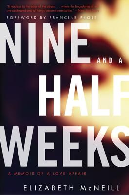 Nine and a Half Weeks: A Memoir of a Love Affair Cover Image