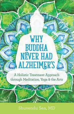 Cover for Why Buddha Never Had Alzheimer's