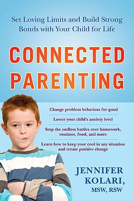 Connected Parenting: Set Loving Limits and Build Strong Bonds with Your Child for Life Cover Image