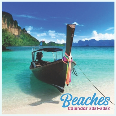 Beaches Calendar 2021-2022: Cute Beache Calendar 2021-2022, Wall & Office Calendar 2021-2022 Size 8.5 x 8.5 Inch,16 Month Calendar 2021-2022 For W Cover Image