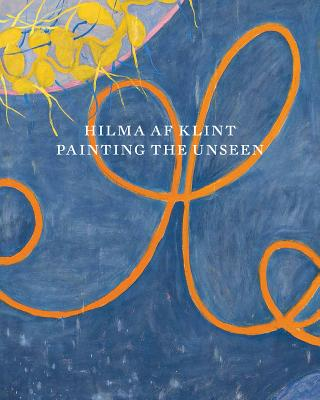 Hilma AF Klint: Painting the Unseen Cover Image