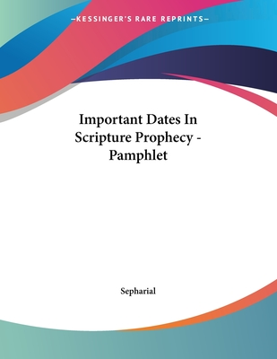 Important Dates In Scripture Prophecy - Pamphlet Cover Image