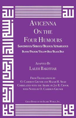 Avicenna on the Four Humours: Sanguineous/Serous/Bilious/Atrabilious/Blood/Phlegm/Yellow Bile/Black Bile (Canon of Medicine #4) Cover Image