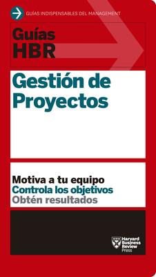 Guías Hbr: Gestión de Proyectos (HBR Guide to Project Management Spanish Edition) Cover Image